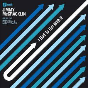 Cover - Jimmy McCracklin: I Had To Get With It - Best Of The Imperial & Minit Years
