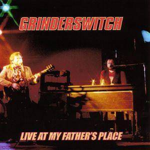 Cover - Grinderswitch: Live At My Father's Place