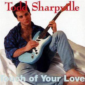 Cover - Todd Sharpville: Touch Of Your Love