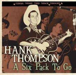 Cover - Hank Thompson: Six Pack To Go, A