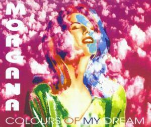 Cover - Morgana: Colours Of My Dream