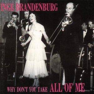 Cover - Inge Brandenburg: Why Don't You Take All Of Me