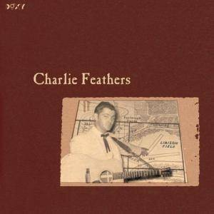 Cover - Charlie Feathers: Liaison Field