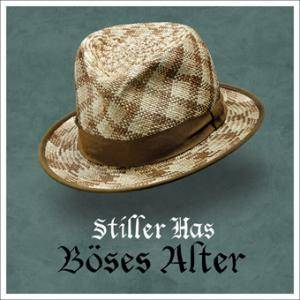 Cover - Stiller Has: Böses Alter