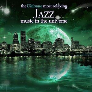 Ultimate Most Relaxing Jazz Music In The Universe, The - Cover