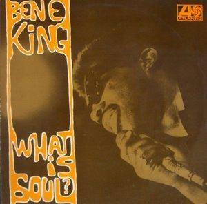 Cover - Ben E. King: What Is Soul?