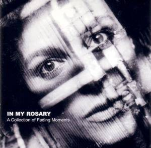 Cover - In My Rosary: Collection Of Fading Moments, A