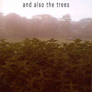 And Also The Trees: And Also The Trees - Cover