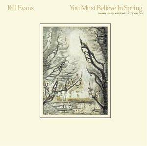 Bill Evans: You Must Believe In Spring - Cover