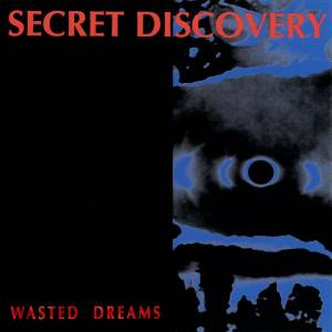 Cover - Secret Discovery: Wasted Dreams
