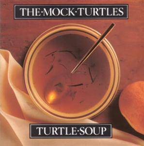 Cover - Mock Turtles, The: Turtle Soup