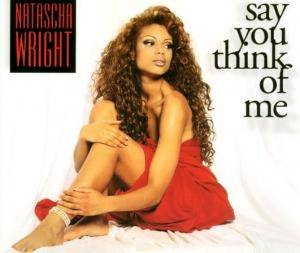 Cover - Natascha Wright: Say You Think Of Me