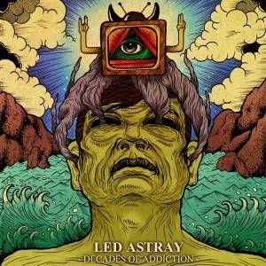 Led Astray: Decades Of Addiction - Cover