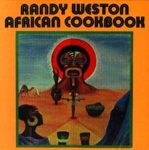 Cover - Randy Weston: African Cookbook