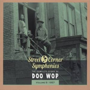 Cover - Velours, The: Street Corner Symphonies - The Complete Story Of Doo Wop - Volume 9: 1957