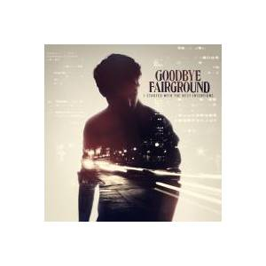 Cover - Goodbye Fairground: I Started With The Best Intentions