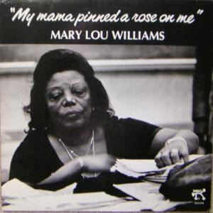 Cover - Mary Lou Williams: My Mama Pinned A Rose On Me