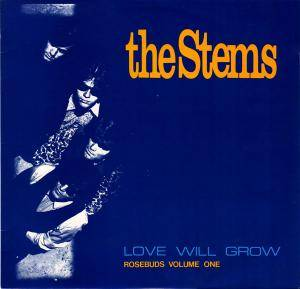 Cover - Stems, The: Love Will Grow - Rosebuds Volume One