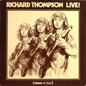 Cover - Richard & Linda Thompson: Live (More Or Less)