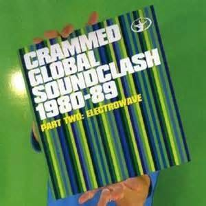 Crammed Global Soundclash 1980-89 Part Two: Electrowave - Cover