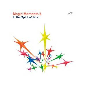 Cover - Vincent Peirani: Magic Moments 6: In The Spirit Of Jazz
