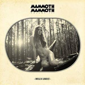 Mammoth Mammoth: Volume III: Hell's Likely - Cover