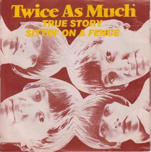 Cover - Twice As Much: True Story / Sittin' On A Fence