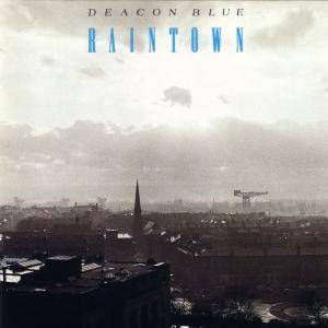 Cover - Deacon Blue: Raintown