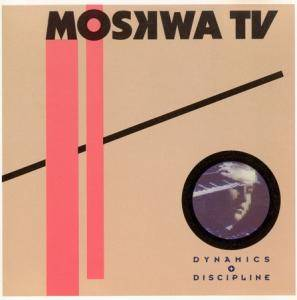 Cover - Moskwa TV: Dynamics & Discipline