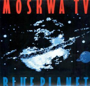 Cover - Moskwa TV: Blue Planet