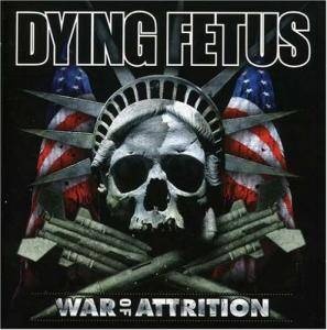 Dying Fetus: War Of Attrition (CD) - Bild 1