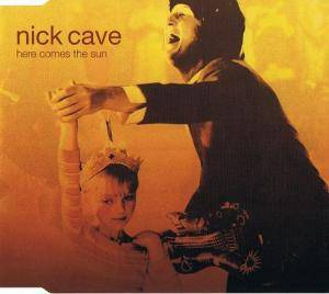 Cover - Nick Cave: Here Comes The Sun