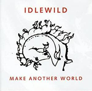 Cover - Idlewild: Make Another World