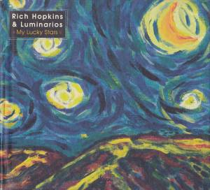 Cover - Rich Hopkins & Luminarios: My Lucky Stars
