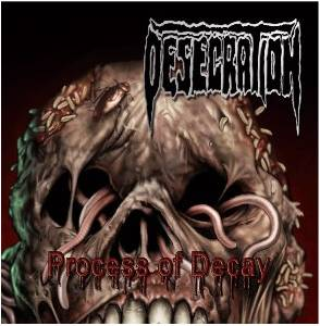 Cover - Desecration: Process Of Decay