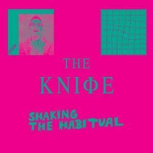 Cover - Knife, The: Shaking The Habitual