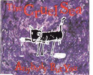 Cover - Cruel Sea, The: Anybody But You