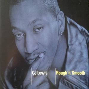 Cover - C.J. Lewis: Rough 'n' Smooth