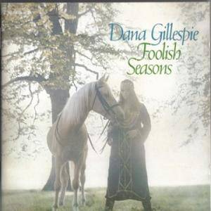Cover - Dana Gillespie: Foolish Seasons