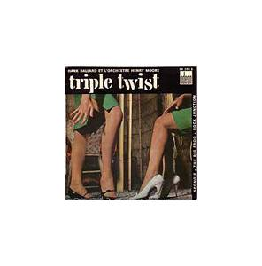 Cover - Hank Ballard: Triple Twist, The