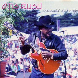 Cover - Otis Rush: Screamin' And Cryin'