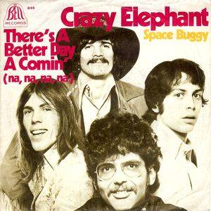 Cover - Crazy Elephant: There's A Better Day A Comin'