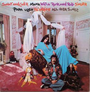 Cover - Sonny & Cher: Mama Was A Rock And Roll Singer Papa Used To Write All Her Songs
