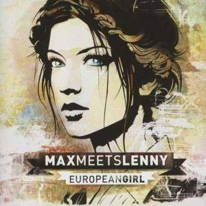 Max Meets Lenny: European Girl - Cover