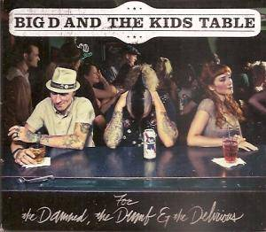 Cover - Big D & The Kids Table: For The Damned, The Dumb & The Delirious
