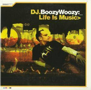 Cover - DJ BoozyWoozy: Life Is Music