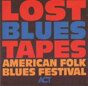 Lost Blues Tapes Vol. 1 - American Folk Blues Festival - Cover