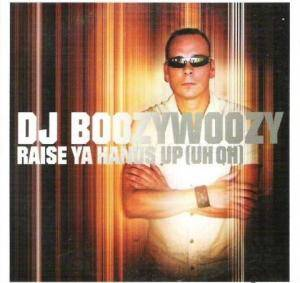 Cover - DJ BoozyWoozy: Raise Ya Hands Up (Uh Oh)