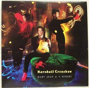 Cover - Marshall Crenshaw: Mary Jean & 9 Others
