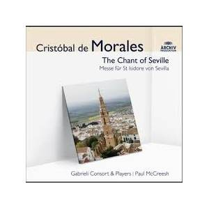Cover - Cristóbal de Morales: Chant Of Seville - Messe Für St Isidore Von Sevilla, The